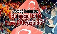"""""""Bu gece FETÖ ve PKK üzüldü"""""""