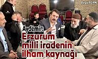 Aydemir: Erzurum milli iradenin ilham kaynağı