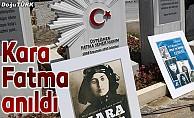 Milli mücadele kahramanı 'Kara Fatma' anıldı