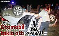 Otomobil takla attı: 1 ölü, 2 ağır yaralı
