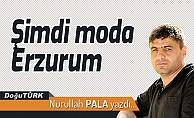 Şimdi moda Erzurum