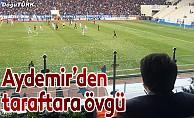 Aydemir: Erzurumspor taraftarıyla gurur duyuyoruz