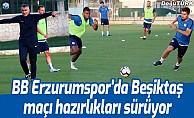 BB Erzurumspor'da Beşiktaş maçı hazırlıkları