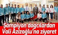 Şampiyon dağcılardan Vali Azizoğlu'na ziyaret