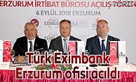 Türk Eximbank Erzurum ofisi açıldı