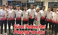 Sürat Patenciler Polonya'ya uçtu