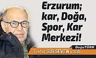 Erzurum; kar, Doğa, Spor, Kar Merkezi!