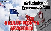 Süper Lig'den 9 kulüp PFDK'ye sevk edildi