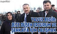 Bedir: Bize düşen Erzurum ve Şenkaya için çalışmak