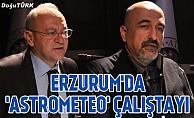 """Erzurum'da """"AstroMeteo"""" çalıştayı"""