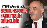 Yücelik: BB Erzurumspor'un hakkı teslim edilmelidir