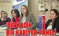 """Erzurum'da """"Bir Kadın Bir Kariyer"""" paneli"""