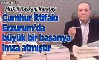 Karataş: Cumhur İttifakı Erzurum'da büyük bir başarıya imza atmıştır
