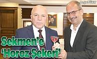 Başkan Sekmen'e 'horoz şekeri'