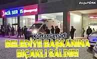 Belediye Başkanı bıçaklı saldırıda hayatını kaybetti