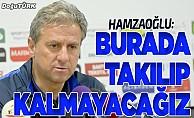 Hamzaoğlu: Bu ligin son anına kadar mücadeleyi sürdüreceğiz