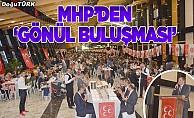 """MHP'liler """"Gönül Sofrası""""nda buluştu"""