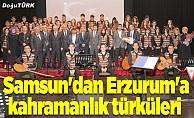 Samsun'dan Erzurum'a kahramanlık türküleri