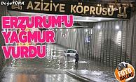 Erzurum'u yağmur vurdu