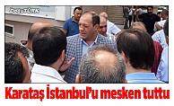 Karataş İstanbul'da harıl harıl
