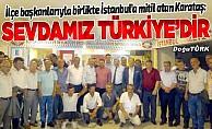 Karataş: Sevdamız Türkiye'dir, Türkiye'nin bekasıdır