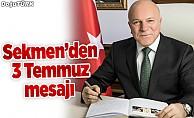 Başkan Sekmen'den 3 Temmuz mesajı