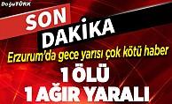 Erzurum'da silahlı kavga: 1 ölü, 1 yaralı