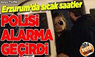 Erzurum polisi alarma geçti!