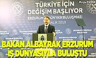 Bakan Albayrak Erzurum iş dünyasıyla buluştu