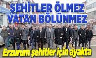 Erzurum şehitler için ayakta