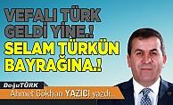 bVEFALI TÜRK GELDİ YİNE.! SELAM TÜRKÜN BAYRAĞINA.!/b