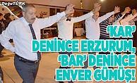 'Kar' denince Erzurum, 'bar' denince Enver Gümüş!