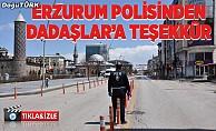 Erzurum emniyetinden Dadaşlara videolu teşekkür