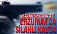Erzurum'da silahlı kavga: Yaralılar var