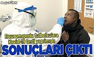 Erzurumsporlu futbolcuların test sonucu çıktı