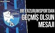 BB Erzurumspor'dan geçmiş olsun mesajı