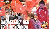 Dadaşlar Türk bayraklarıyla demokrasi nöbeti tuttu