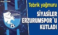 Siyasilerden Erzurumspor mesajı