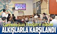 Cumhurbaşkanı Erdoğan'ın müjdesi Erzurum'da sevinçle karşılandı
