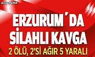 Erzurum'da akrabalar birbirine girdi; 2 Ölü, 5 Yaralı