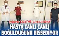 Doktorlar Kovid-19'la savaşı anlatıyor