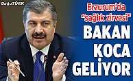 """Erzurum'da """"sağlık zirvesi""""; Bakan Koca geliyor"""