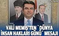 """Erzurum Valisi Memiş'in, """"Dünya İnsan Hakları Günü"""" mesajı"""