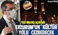 """Turistler Erzurum'un """"Kültür Yolu""""na hayran kalacak"""