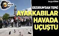 Erzurum'da ayakkabılar havada uçuştu