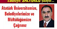 Atatürk Üniversitemize, Belediyelerimize ve Müftülüğümüze Çağrımız