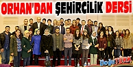 BAŞKAN ORHAN'DAN ŞEHİRCİLİK DERSİ