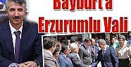 BAYBURT'A ERZURUM VALİ