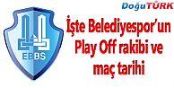 BELEDİYESPOR'UN PLAY OFF RAKİBİ BELLİ OLDU