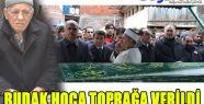 BUDAK HOCA, TOPRAĞA VERİLDİ